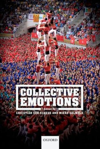 von Scheve, C., Salmela, M. (Eds.) (2014). Collective Emotions. New York: Oxford University Press.